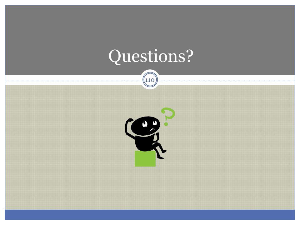 Questions? 110