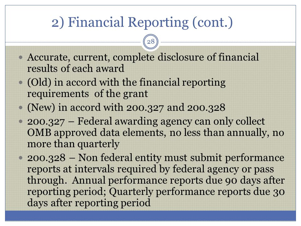 2) Financial Reporting (cont.) Accurate, current, complete disclosure of financial results of each award (Old) in accord with the financial reporting