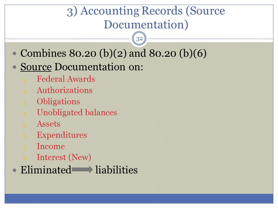 3) Accounting Records (Source Documentation) Combines 80.20 (b)(2) and 80.20 (b)(6) Source Documentation on: 1. Federal Awards 2. Authorizations 3. Ob