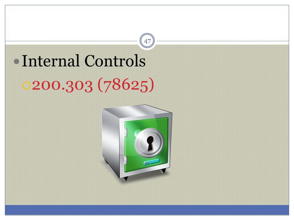 47 Internal Controls  200.303 (78625)