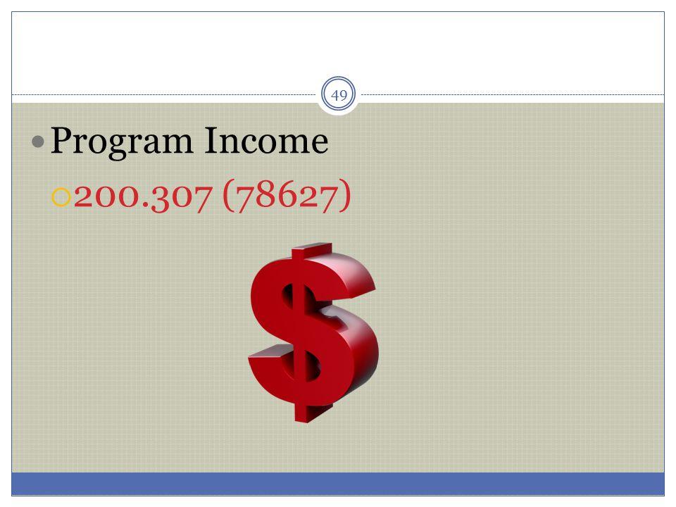 49 Program Income  200.307 (78627)