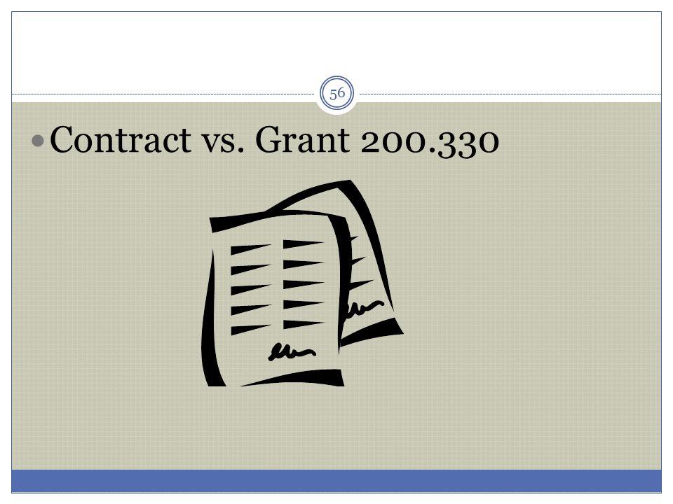 56 Contract vs. Grant 200.330