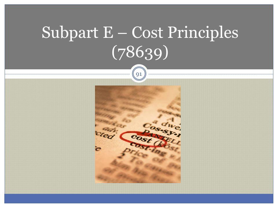 91 Subpart E – Cost Principles (78639)