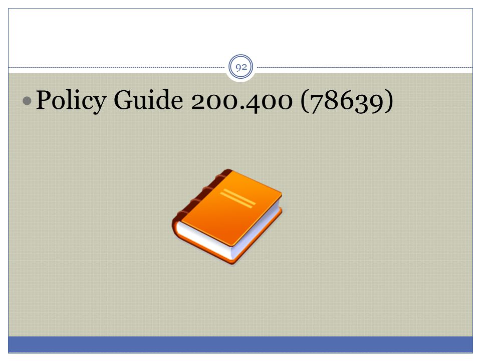 92 Policy Guide 200.400 (78639)