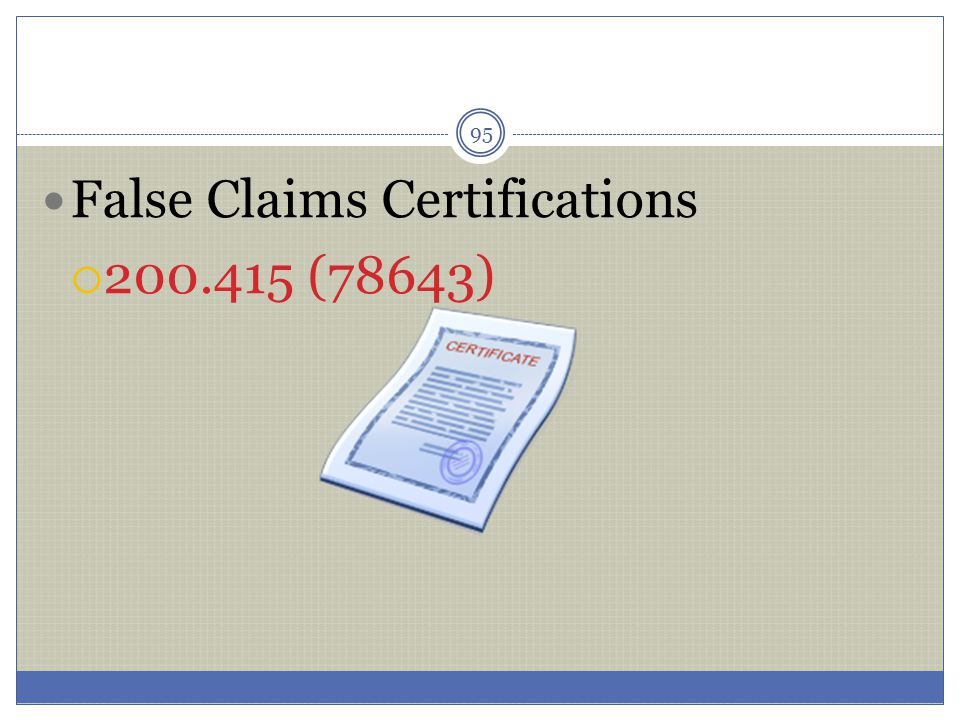 95 False Claims Certifications  200.415 (78643)