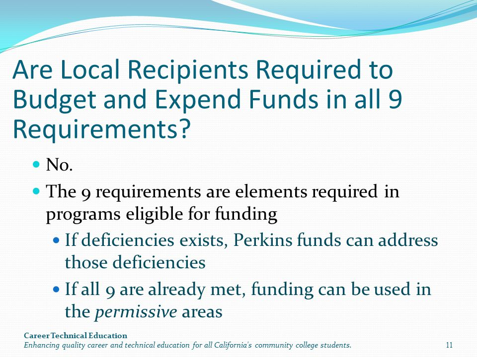 Are Local Recipients Required to Budget and Expend Funds in all 9 Requirements? No. The 9 requirements are elements required in programs eligible for