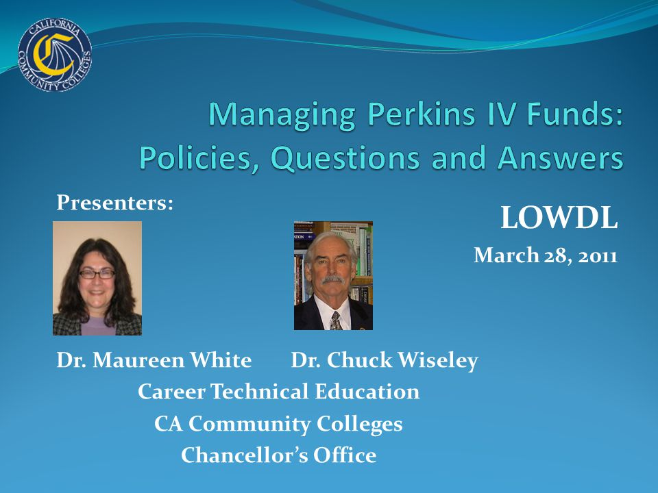 Presenters: Dr. Maureen White Dr.