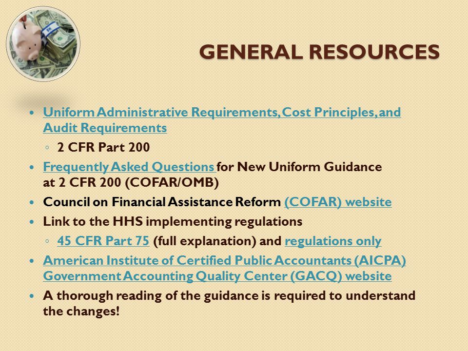 GENERAL RESOURCES GENERAL RESOURCES Uniform Administrative Requirements, Cost Principles, and Audit Requirements Uniform Administrative Requirements,