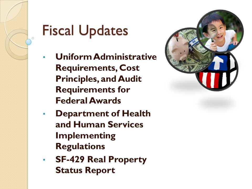 Fiscal Updates Uniform Administrative Requirements, Cost Principles, and Audit Requirements for Federal Awards Department of Health and Human Services