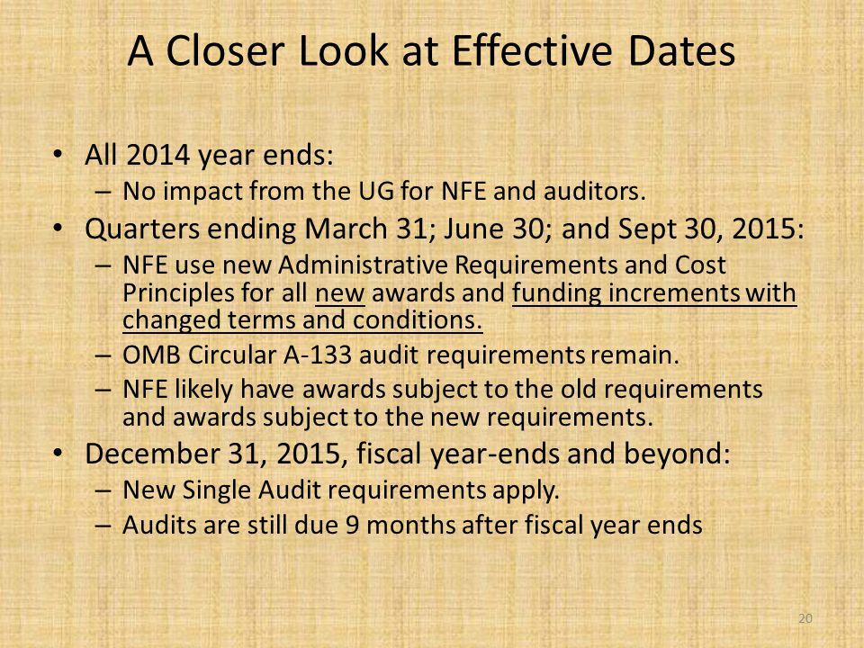 A Closer Look at Effective Dates All 2014 year ends: – No impact from the UG for NFE and auditors. Quarters ending March 31; June 30; and Sept 30, 201