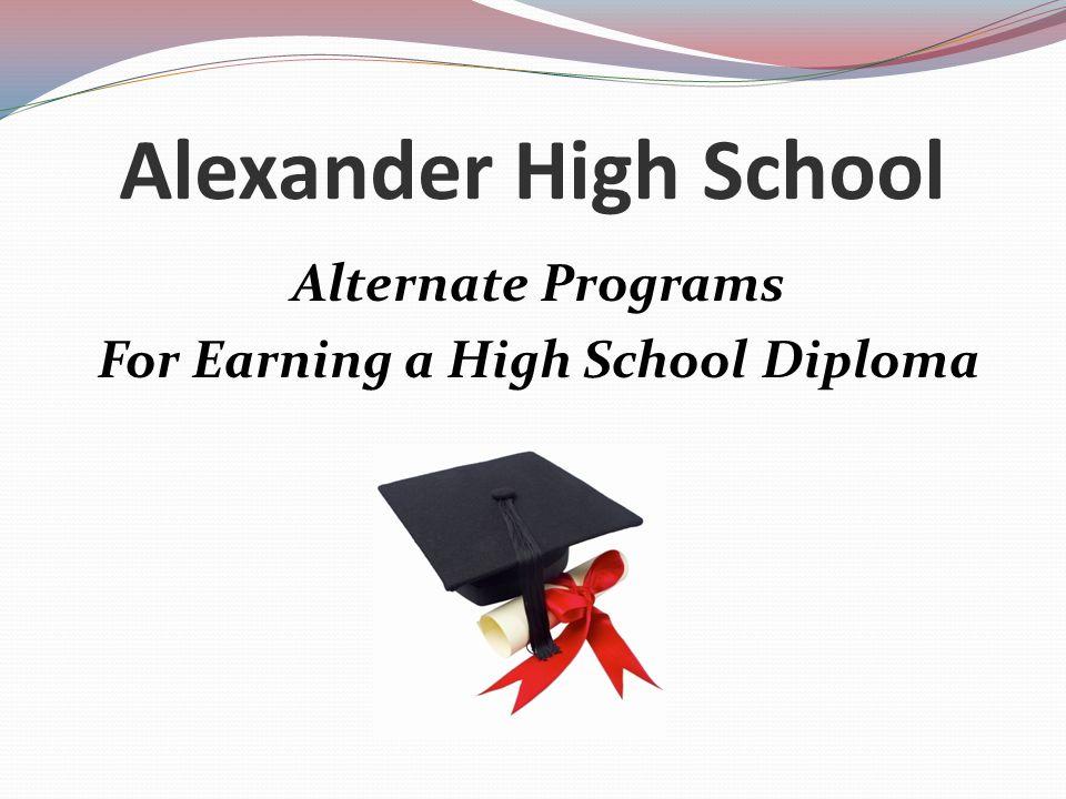 Alexander High School Alternate Programs For Earning a High School Diploma