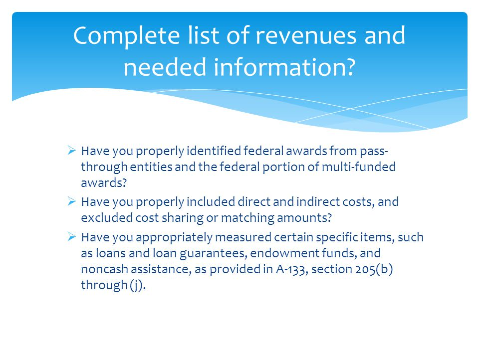  Have you properly identified federal awards from pass- through entities and the federal portion of multi-funded awards.