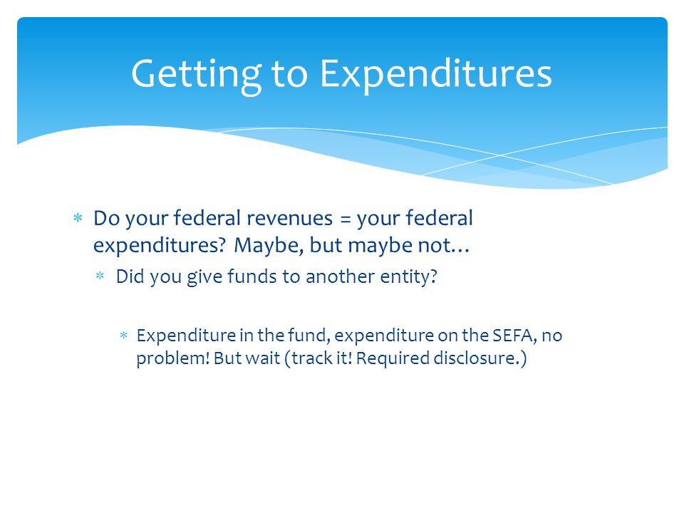  Do your federal revenues = your federal expenditures.