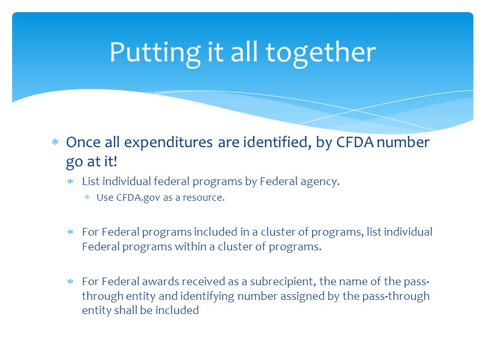 Once all expenditures are identified, by CFDA number go at it.