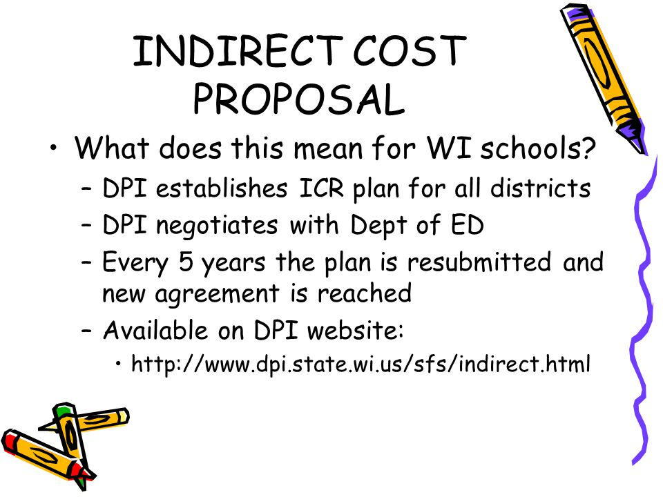 INDIRECT COST PROPOSAL What does this mean for WI schools.
