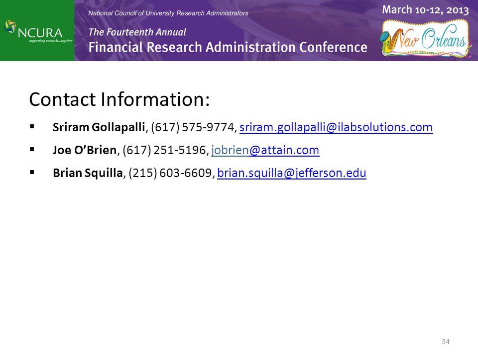 Contact Information:  Sriram Gollapalli, (617) 575-9774, sriram.gollapalli@ilabsolutions.comsriram.gollapalli@ilabsolutions.com  Joe O'Brien, (617) 251-5196, jobrien@attain.com@attain.com  Brian Squilla, (215) 603-6609, brian.squilla@jefferson.edubrian.squilla@jefferson.edu 34