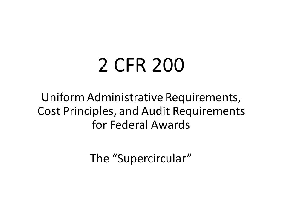 2 CFR 200 Issuance -Final Rule published by the US Office of Management & Budget (OMB) in the Federal Register in Vol.