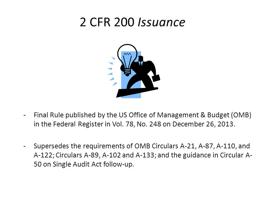2 CFR 200 Issuance -Final Rule published by the US Office of Management & Budget (OMB) in the Federal Register in Vol. 78, No. 248 on December 26, 201