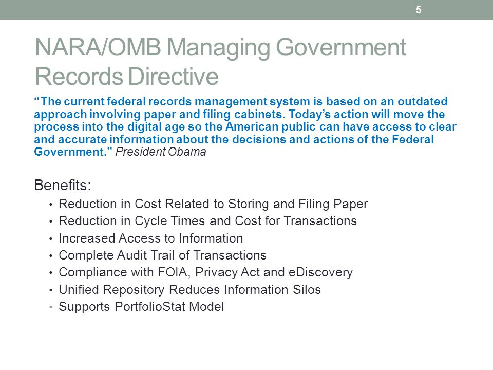 NARA/OMB Managing Government Records Directive The current federal records management system is based on an outdated approach involving paper and filing cabinets.