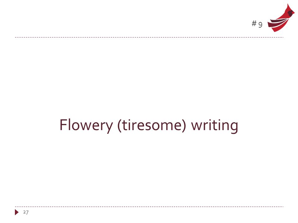 #9 Flowery (tiresome) writing 27