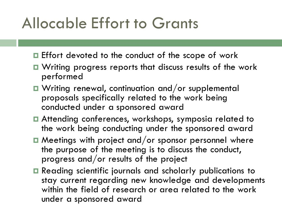 Allowed Effort  Tenure-track Faculty cannot devote 100% of time to sponsored activities  Excluded Activities: Instruction/Teaching Proposal Writing