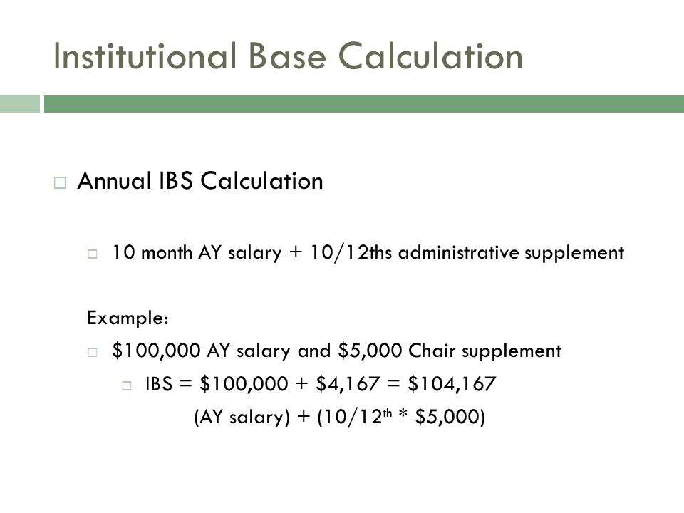What is Institutional Base Salary?  Provost IBS Memo ( August, 2010 )  AY salary (10 mos) +  Administrative Supplement or Stipend (10/12ths) Depart