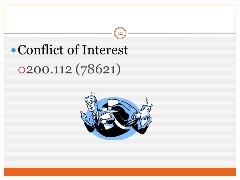 12 Conflict of Interest  200.112 (78621)