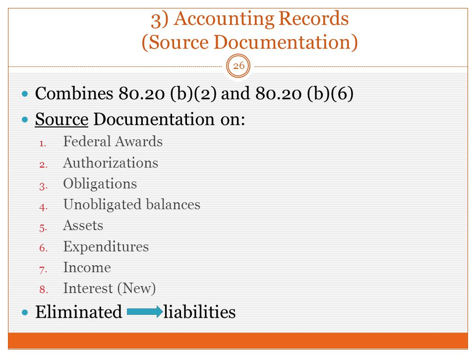 3) Accounting Records (Source Documentation) Combines 80.20 (b)(2) and 80.20 (b)(6) Source Documentation on: 1.