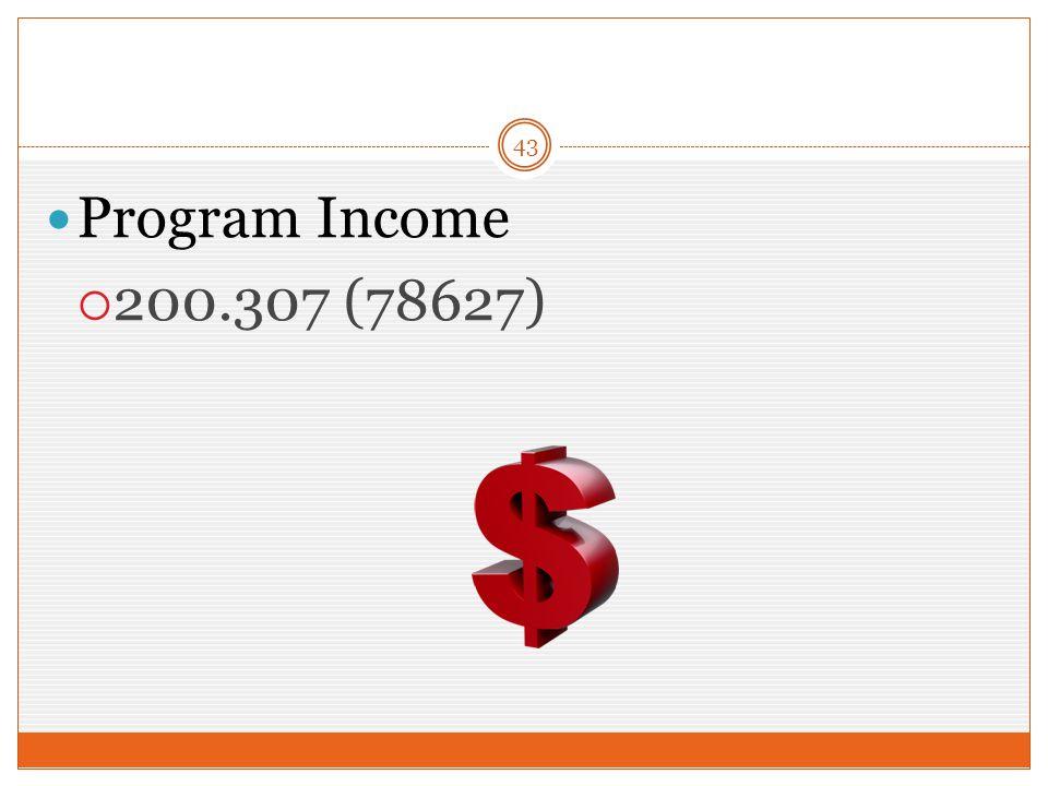 43 Program Income  200.307 (78627)