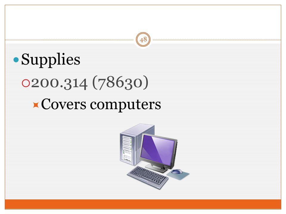 48 Supplies  200.314 (78630)  Covers computers