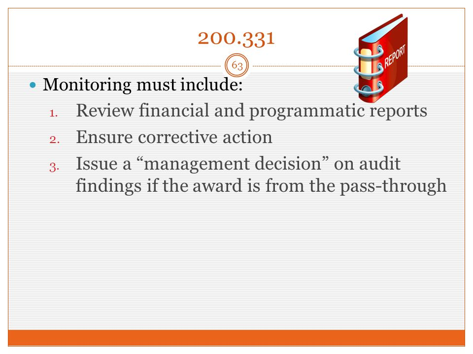 200.331 Monitoring must include: 1. Review financial and programmatic reports 2.