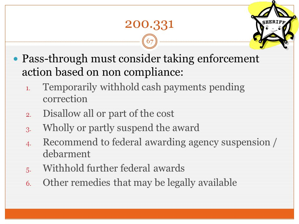 200.331 Pass-through must consider taking enforcement action based on non compliance: 1.