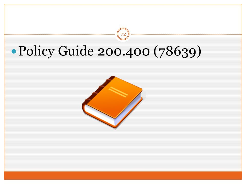 72 Policy Guide 200.400 (78639)