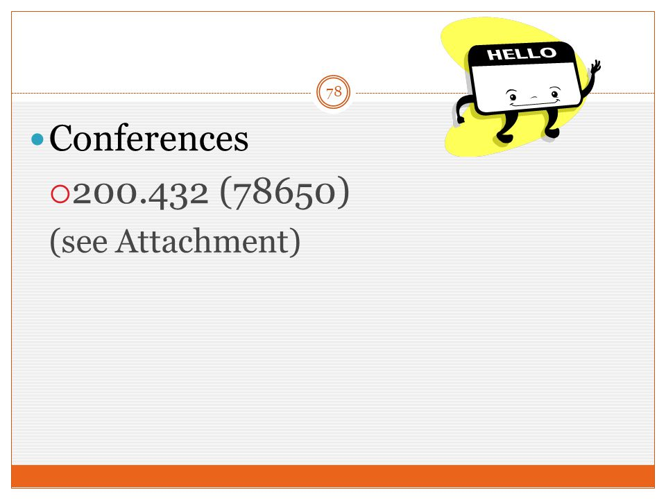 78 Conferences  200.432 (78650) (see Attachment)