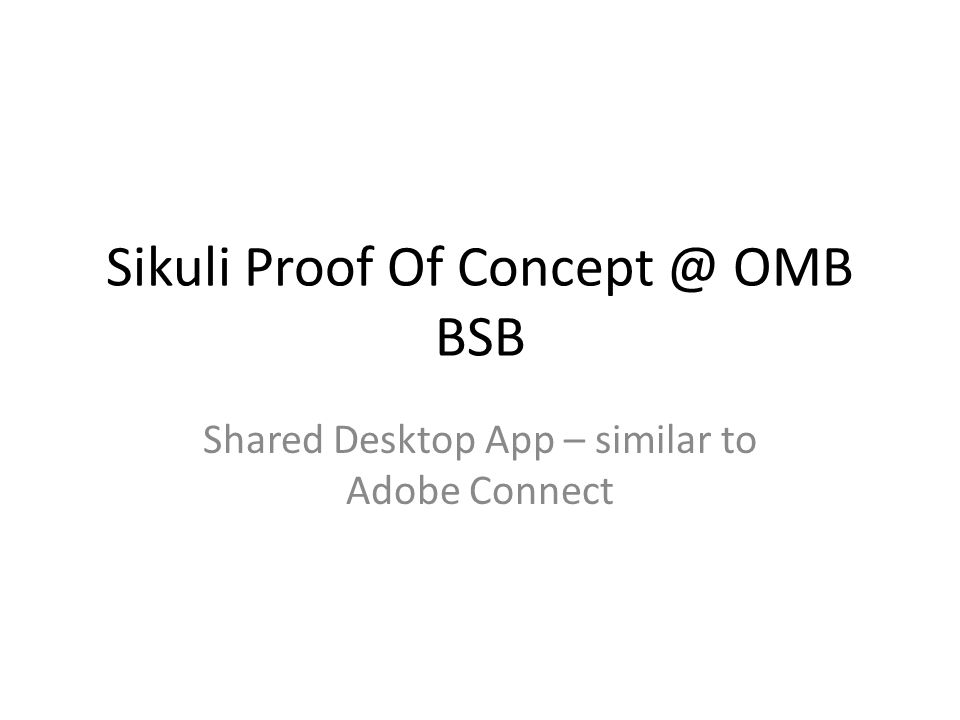 Sikuli Proof Of Concept @ OMB BSB Shared Desktop App – similar to Adobe Connect