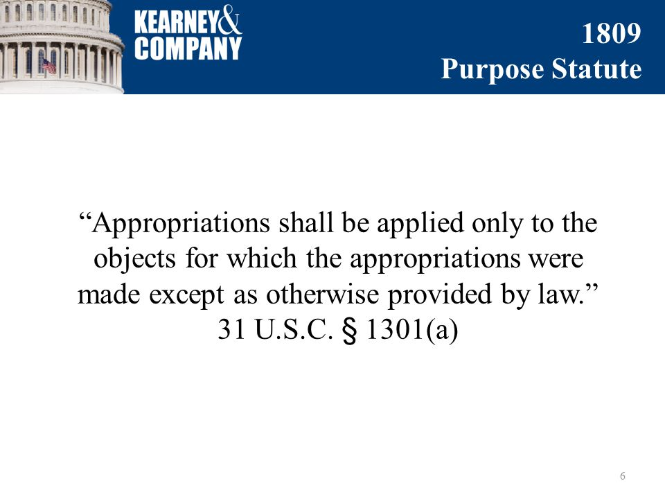 Appropriations shall be applied only to the objects for which the appropriations were made except as otherwise provided by law. 31 U.S.C.