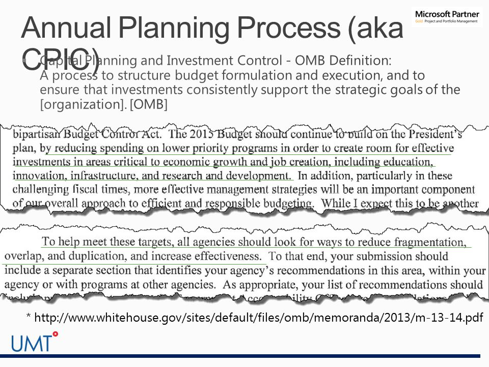 Annual Planning Process (aka CPIC) * http://www.whitehouse.gov/sites/default/files/omb/memoranda/2013/m-13-14.pdf