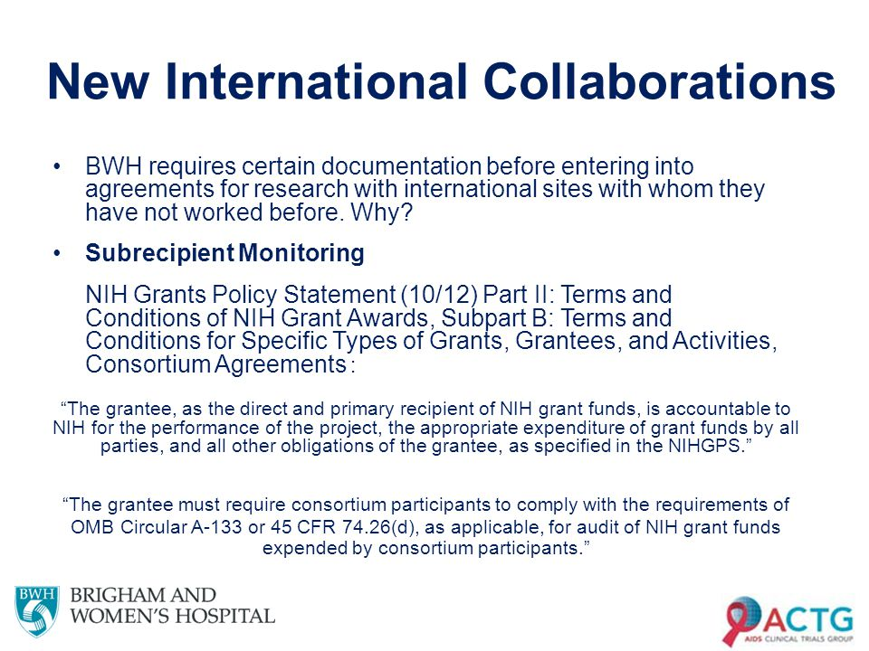 New International Collaborations BWH requires certain documentation before entering into agreements for research with international sites with whom they have not worked before.