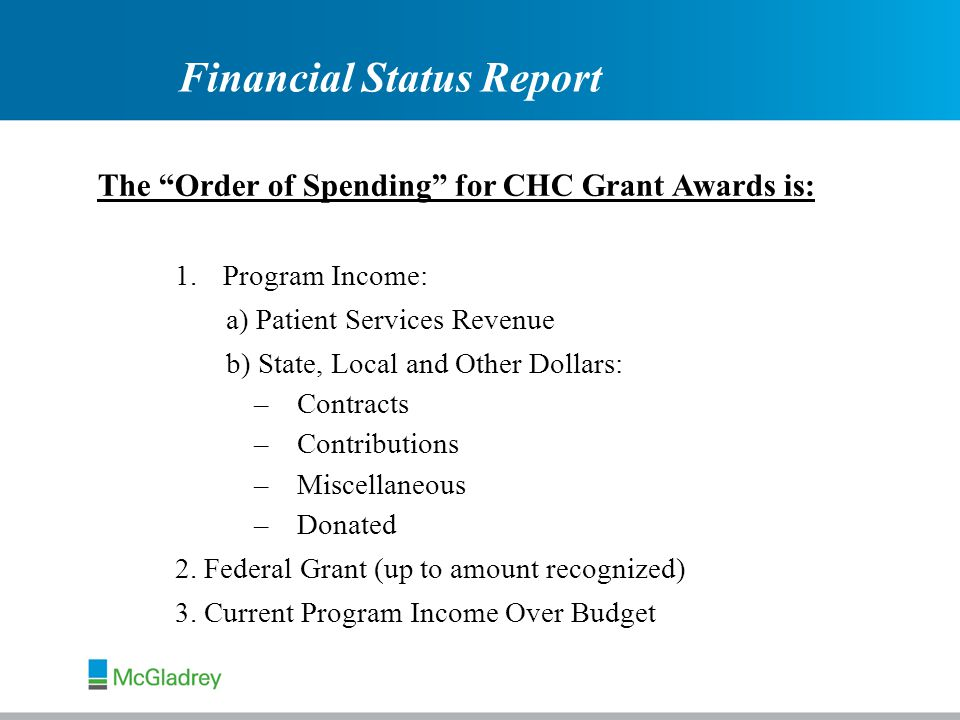 The Order of Spending for CHC Grant Awards is: 1.Program Income: a) Patient Services Revenue b) State, Local and Other Dollars: –Contracts –Contributions –Miscellaneous –Donated 2.