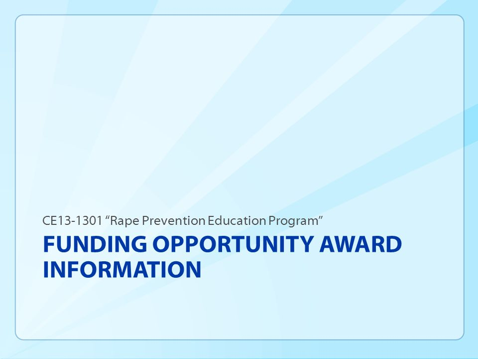 FUNDING OPPORTUNITY AWARD INFORMATION CE13-1301 Rape Prevention Education Program
