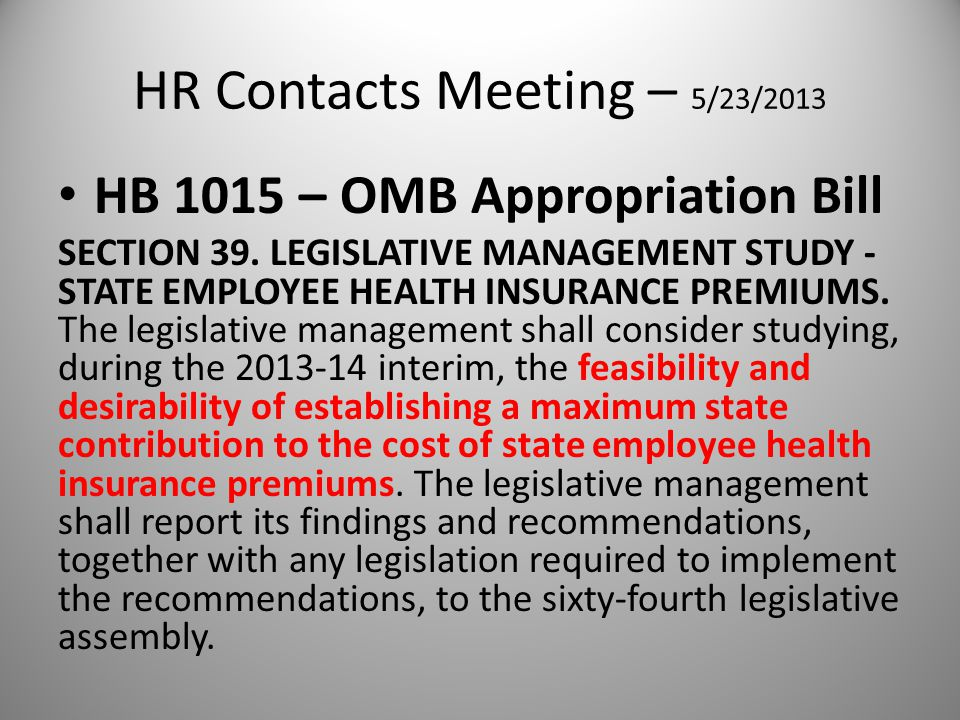 HR Contacts Meeting – 5/23/2013 HB 1015 – OMB Appropriation Bill SECTION 39.