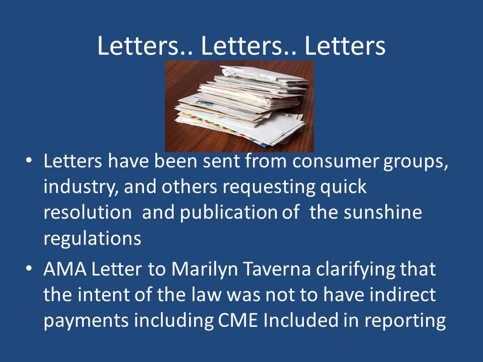 Letters.. Letters.. Letters Letters have been sent from consumer groups, industry, and others requesting quick resolution and publication of the sunsh