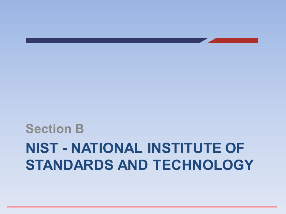 NIST - NATIONAL INSTITUTE OF STANDARDS AND TECHNOLOGY Section B
