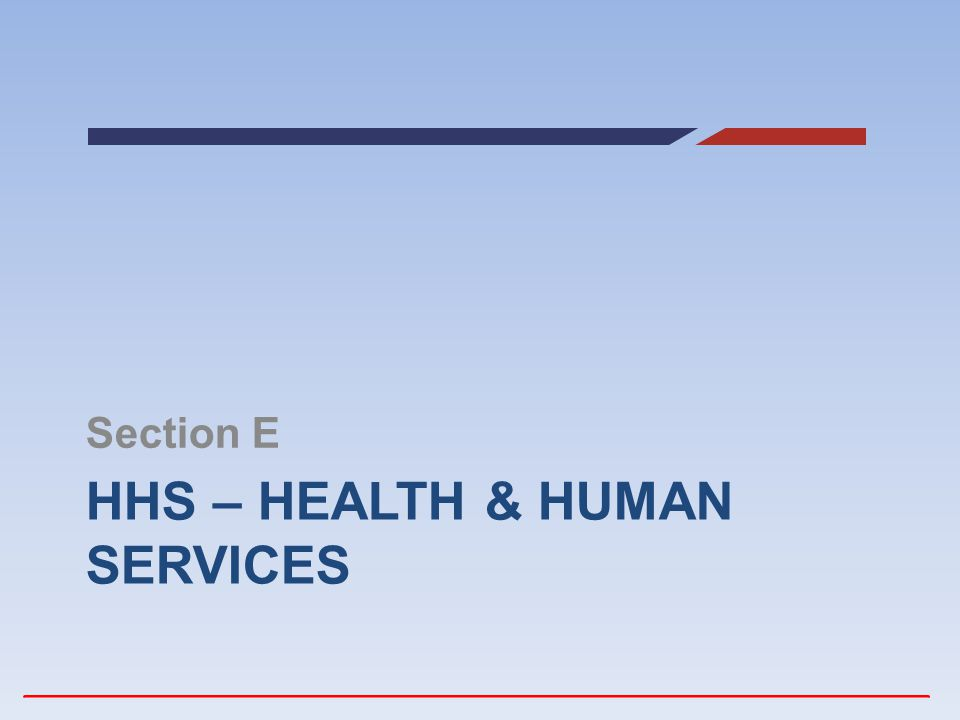 HHS – HEALTH & HUMAN SERVICES Section E