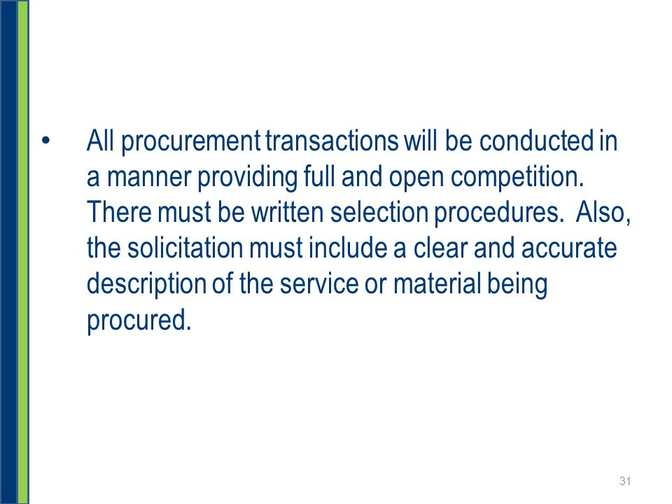 All procurement transactions will be conducted in a manner providing full and open competition.