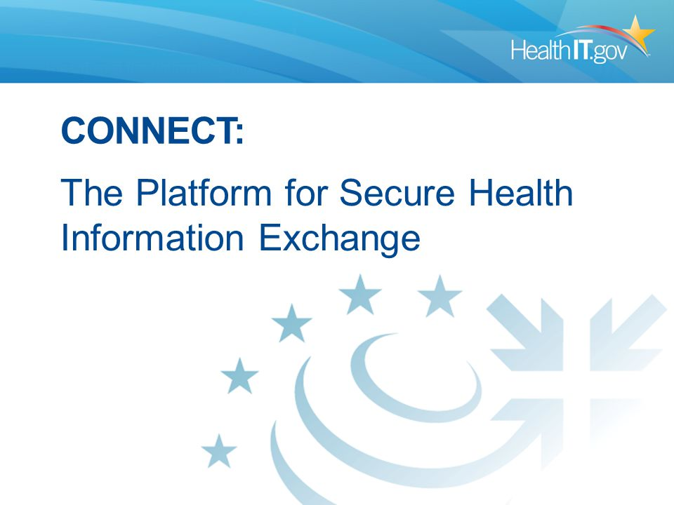 CONNECT: The Platform for Secure Health Information Exchange
