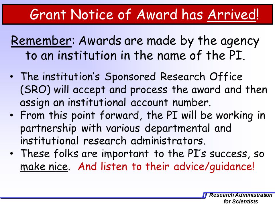 Research Administration for Scientists Grant Notice of Award has Arrived.