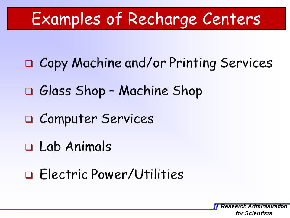 Research Administration for Scientists Examples of Recharge Centers