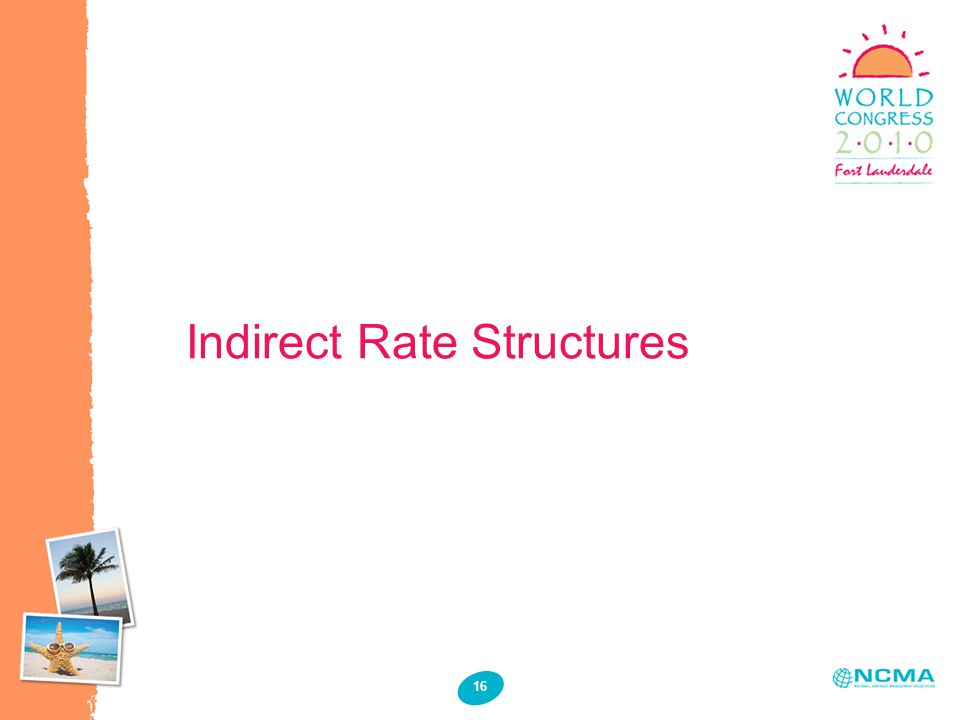 Indirect Rate Structures 16