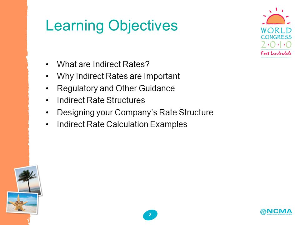 2 Learning Objectives What are Indirect Rates.